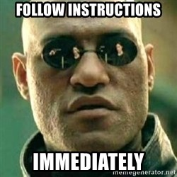 what if i told you matri - follow instructions immediately