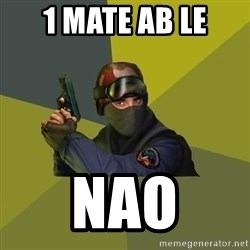 Counter Strike - 1 mate ab le nao