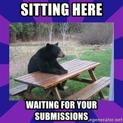 waiting bear - Sitting here Waiting for your submissions