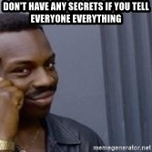 Roll Safeeeee - Don't have any secrets if you tell everyone everything