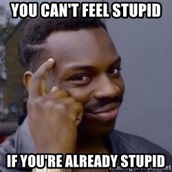 Roll Safesdsds - You can't fEel stupId If you're already stupid
