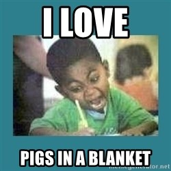 I love coloring kid - I LOVE PIGS IN A BLANKET