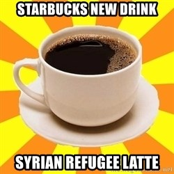 Cup of coffee - starbucks new drink syrian refugee latte