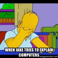 Homer Facepalm -  When jake tries to explain computers