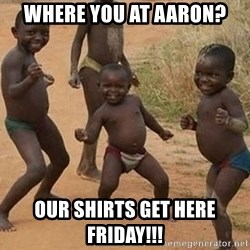 Dancing African Kid - Where you at aaron? Our shirts get here friday!!!
