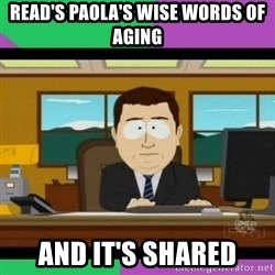 south park it's gone - Read's paola's wise words of aging and it's shared