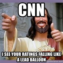 buddy jesus - cnn i see your ratings falling like a lead balloon