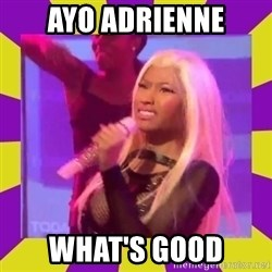 Nicki Minaj Constipation Face - Ayo ADRienne What's good