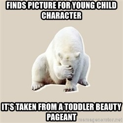 Bad RPer Polar Bear - finds picture for young child character it's taken from a toddler beauty pageant