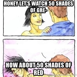 Alpha Boyfriend - Honey let's watch 50 shades of gre- HoW about 50 shades of red