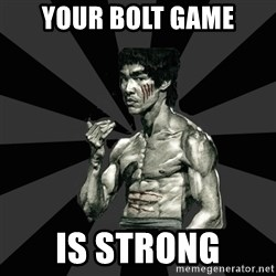 Bruce Lee Figther - Your BOlt game Is strong