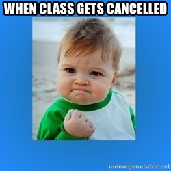 yes baby 2 - When Class gets cancelled