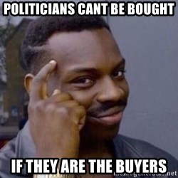 Roll Safesdsds - politicians cant be bought if they are the buyers