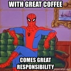 spider manf - With great coffee comes great responsibility
