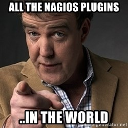 Jeremy Clarkson - All the Nagios plugins ..In the world