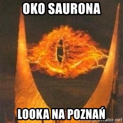 Eye of Sauron - Oko saurona looka na poznań