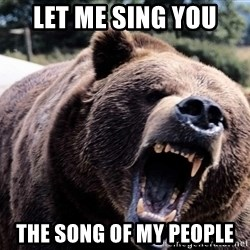Bear week - let me sing you the song of my people