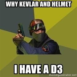 Counter Strike - Why Kevlar and helmet I have a D3