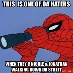 Spiderman Lunar Eclipse - this  is one of da haters when they c Nicole & Jonathan walking down da street