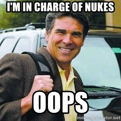Rick Perry - I'm in charge of Nukes Oops