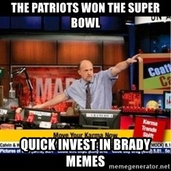 Mad Karma With Jim Cramer - The Patriots won the super bowl Quick invest in brady memes