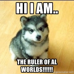 Baby Courage Wolf - Hi i am.. THE ruler of al worlds!!!!!!