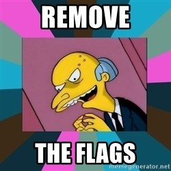 Mr. Burns - Remove The Flags