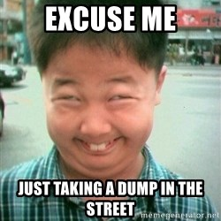 Lolwtf - excuse me just taking a dump in the street