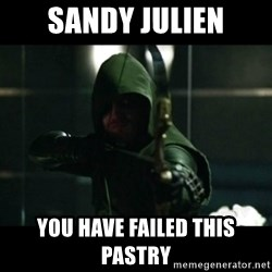 YOU HAVE FAILED THIS CITY - SANDY JULIEN you have failed this pastry