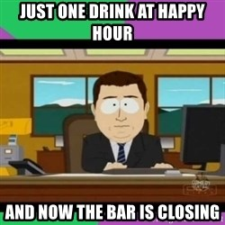 south park it's gone - just one drink at happy hour and now the bar is closing