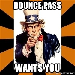 Uncle sam wants you! - BOUNCE pass Wants YOU