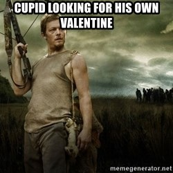 Daryl Dixon - cupid looking for his own valentine