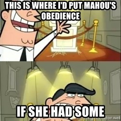 if i had one doubled - This is where I'd put Mahou's obedience if she had some
