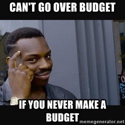 Roll Safe HD2 - can't go over budget if you never make a budget