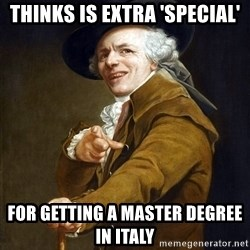 Joseph Ducreaux - thinks is extra 'special' for getting a master degree in italy