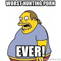 Comic Book Guy Worst Ever - worst hunting porn ever!