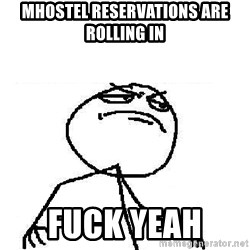 Fuck Yeah - Mhostel Reservations Are Rolling in Fuck Yeah