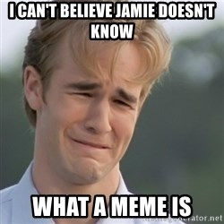Dawson's Creek - I can't believe Jamie doesn't know What a meme is