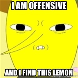 LEMONGRAB - I am Offensive And i find this Lemon