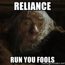 gandalf run you fools closeup - RELIANCE RUN YOU FOOLS