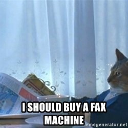 Sophisticated Cat -  I should buy a fax machine