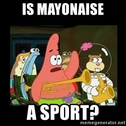 Patrick Star Instrument - Is Mayonaise a sport?