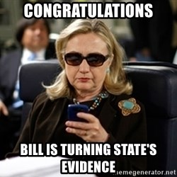 Hillary Clinton Texting - congratulations bill is turning state's evidence