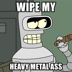 Typical Bender - Wipe my heavy metal ass