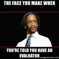 katt williams shocked - the face you make when you're told you have an evaluator