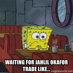 Coffee shop spongebob -  Waiting for Jahlil Okafor trade like...