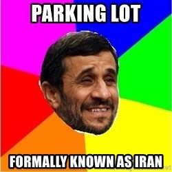 Irans President - parking lot formally known as iran