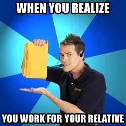 Shamwow Guy - when you realize you work for your relative