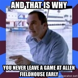J walter weatherman - AND THAT IS WHY YOU NEVER LEAVE A GAME AT ALLEN FIELDHOUSE EARLY