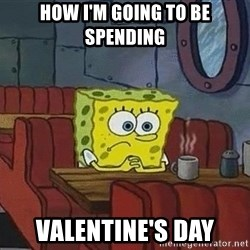 Coffee shop spongebob - How I'm going to be spending Valentine's day
